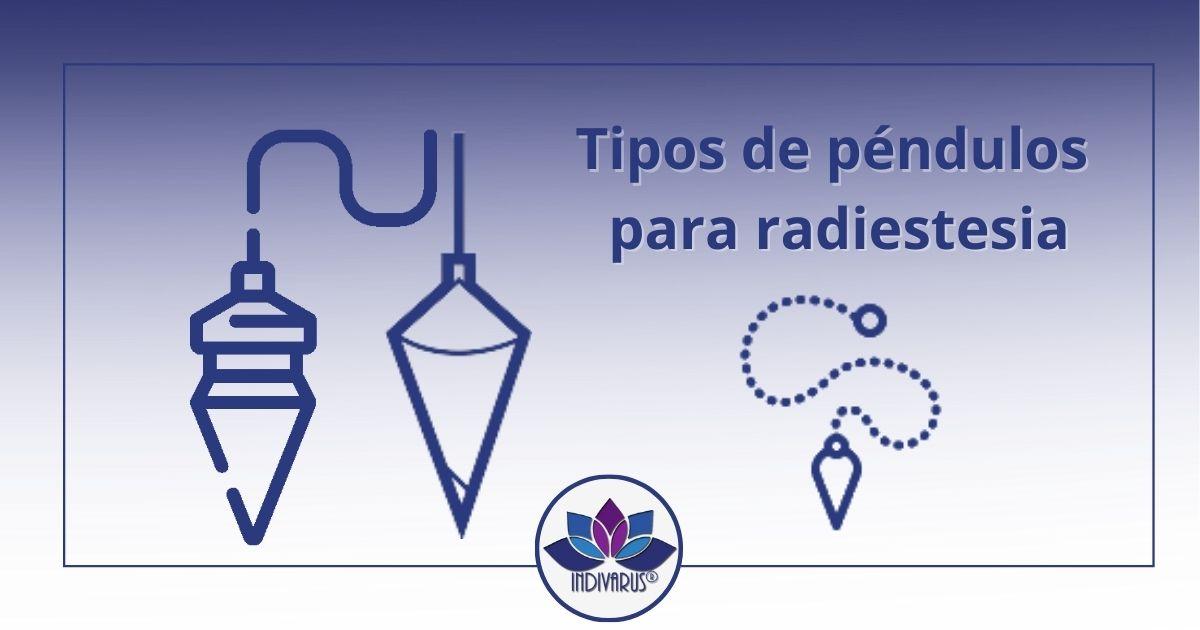 7 tipos de péndulos para radiestesia