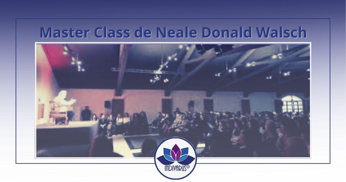 Master Class de Neale Donald Walsch