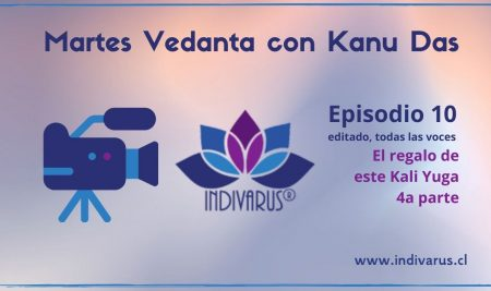 Martes Vedanta con Kanu Das Episodio 10
