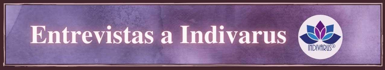 Entrevistas a Indivarus